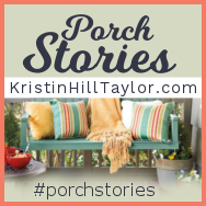 Kristin Hill Taylor - Porch Stories